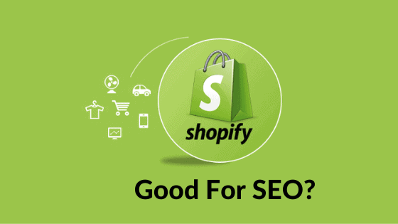 Is Shopify good for SEO?