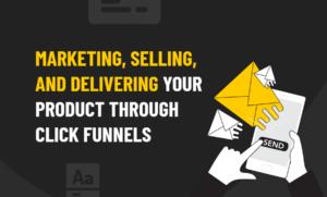 Marketing, Selling, Delivering