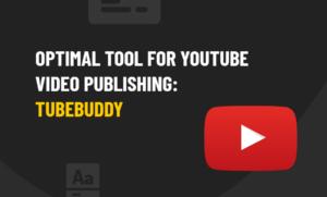 TubeBuddy Video Publishing