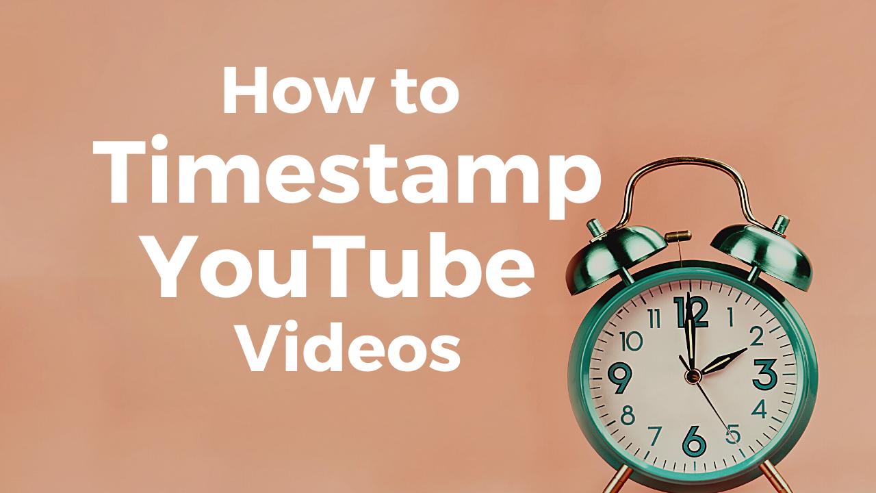 Timestamp YouTube Videos