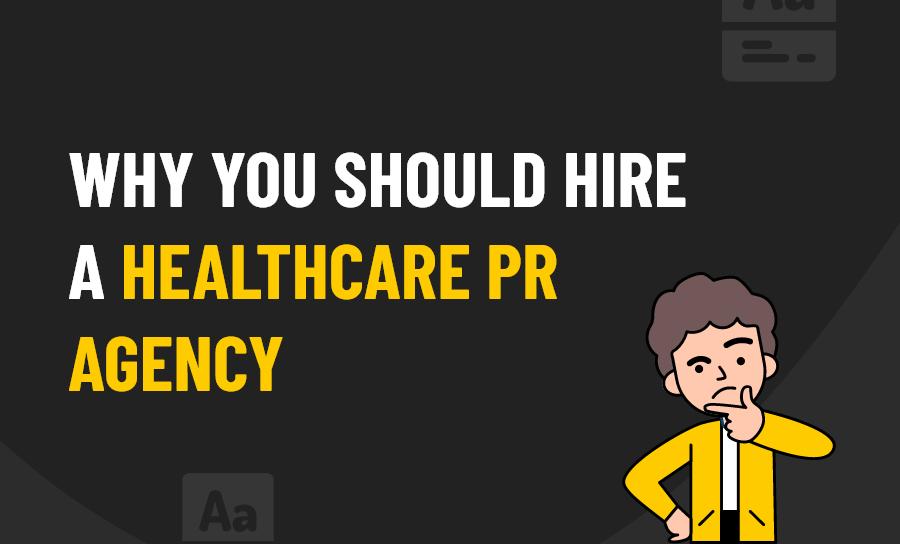 Hire a Healthcare PR agency