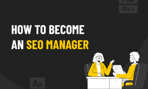 Become an SEO Manager
