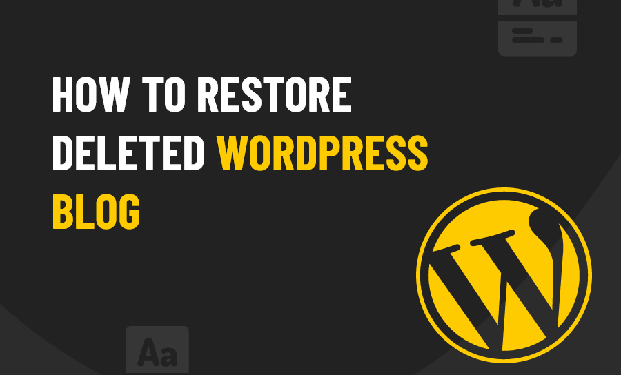 How to Restore my Deleted WordPress Blog