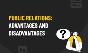 Public Relations Advantages and Disadvantages