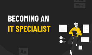 Becoming an IT specialist