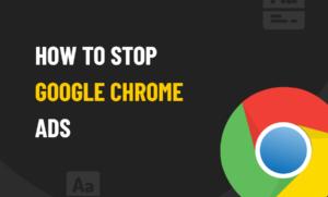 stop Google Chrome ads